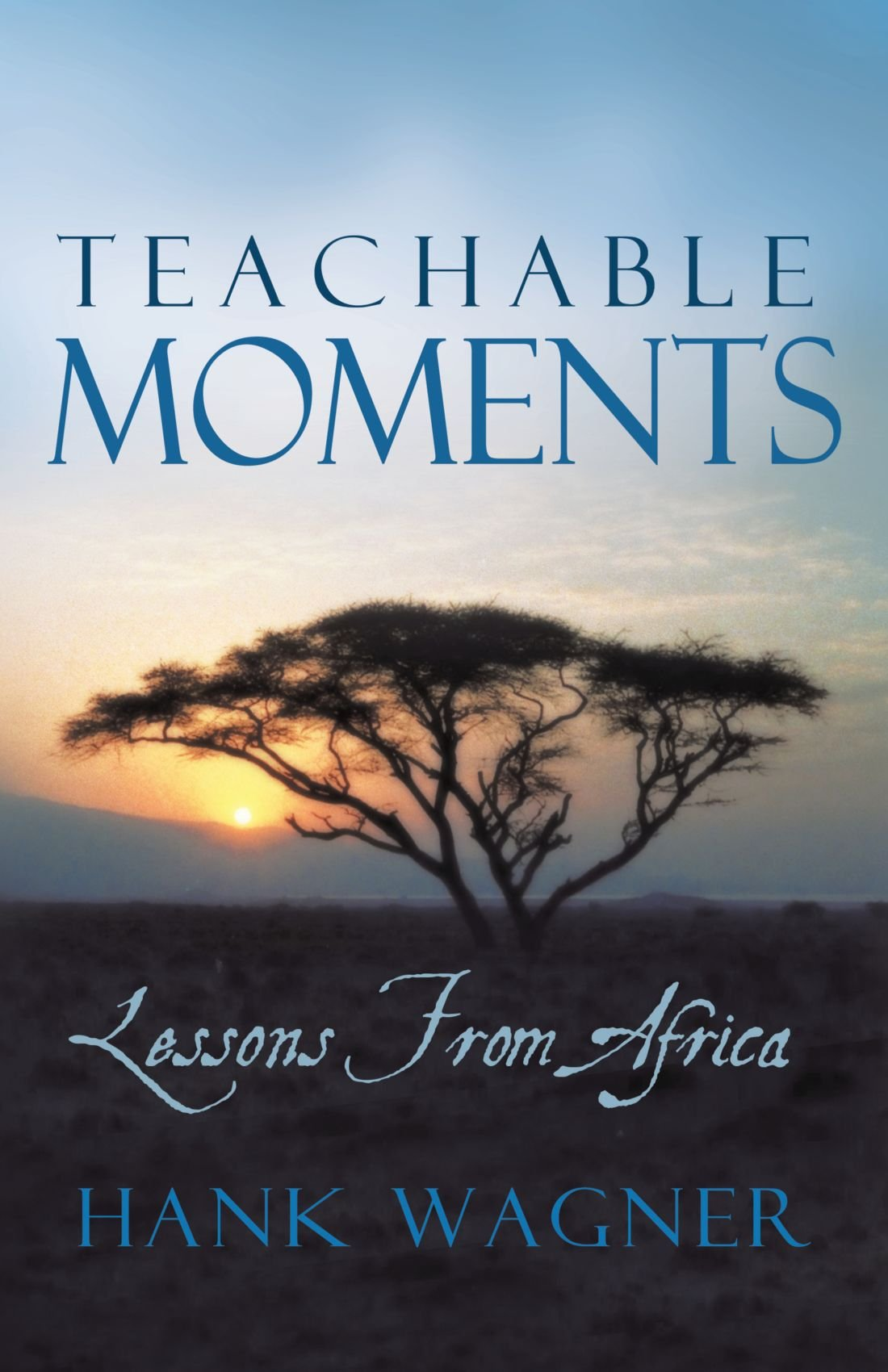 Teachable Moments by Hank Wagner